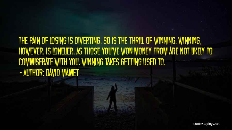 Commiserate Quotes By David Mamet
