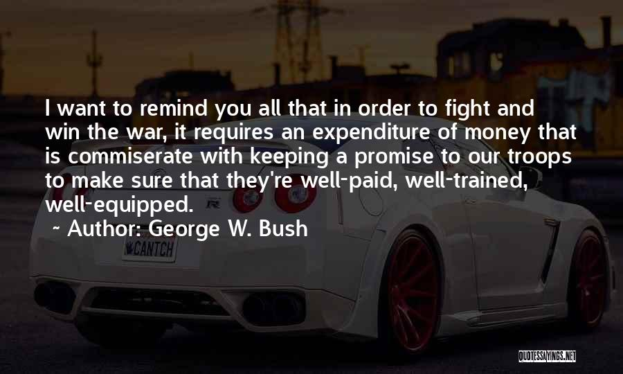Commiserate Quotes By George W. Bush