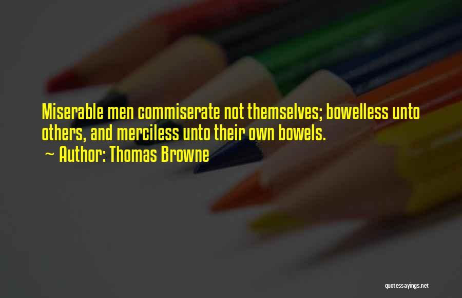 Commiserate Quotes By Thomas Browne