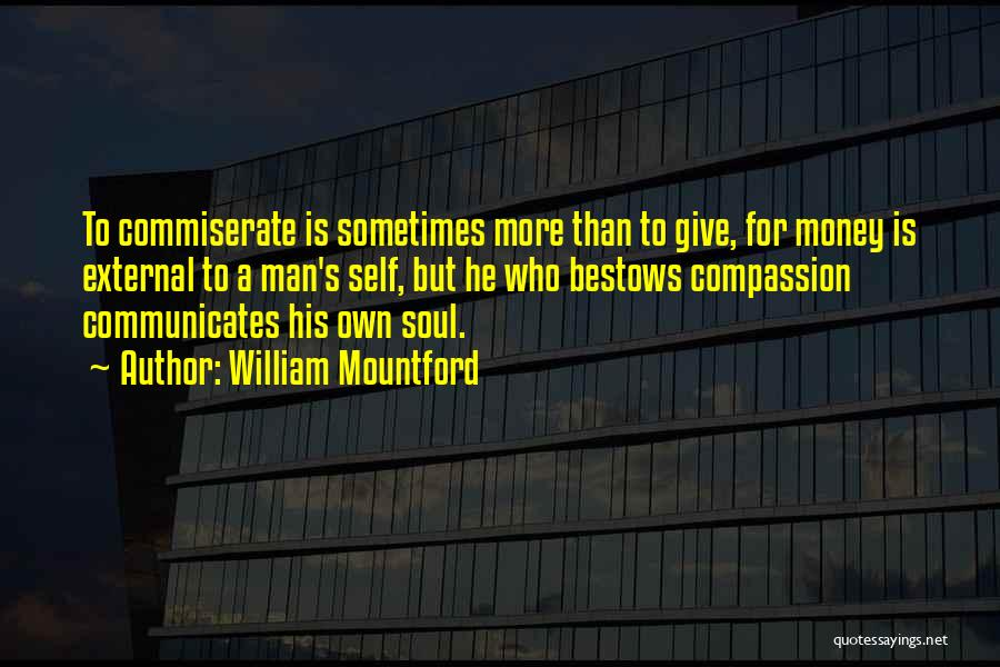 Commiserate Quotes By William Mountford