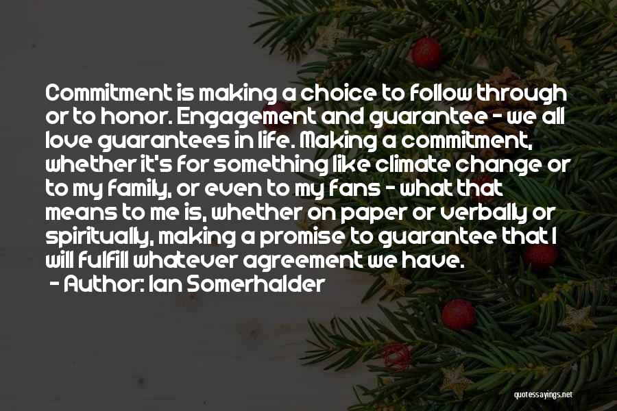 Commitment And Follow Through Quotes By Ian Somerhalder