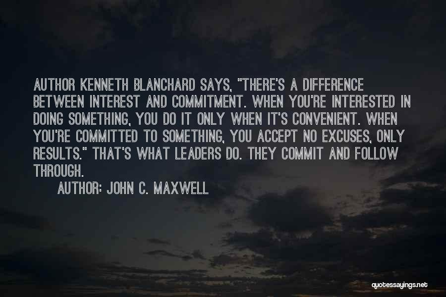 Commitment And Follow Through Quotes By John C. Maxwell