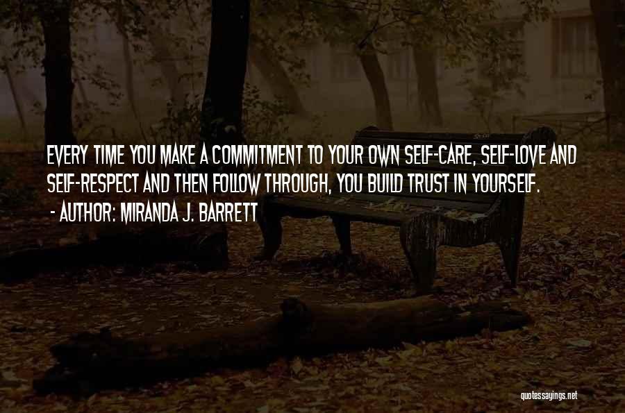 Commitment And Follow Through Quotes By Miranda J. Barrett