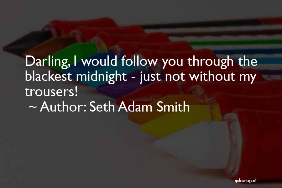 Commitment And Follow Through Quotes By Seth Adam Smith