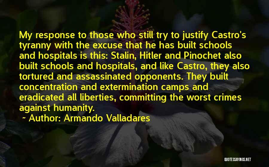Committing Crimes Quotes By Armando Valladares