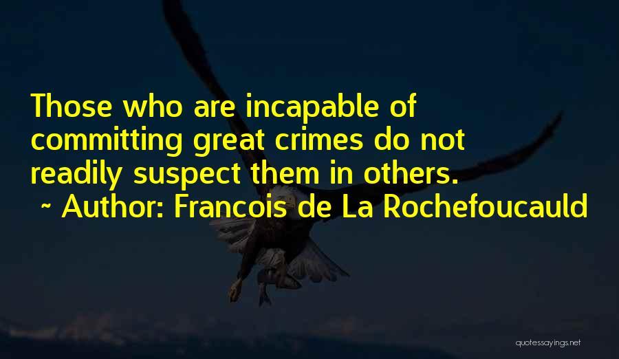 Committing Crimes Quotes By Francois De La Rochefoucauld