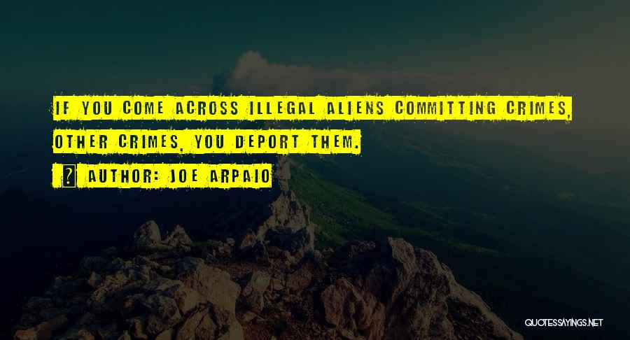 Committing Crimes Quotes By Joe Arpaio