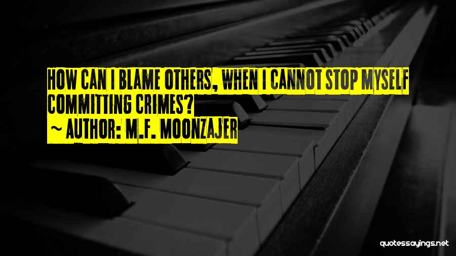 Committing Crimes Quotes By M.F. Moonzajer