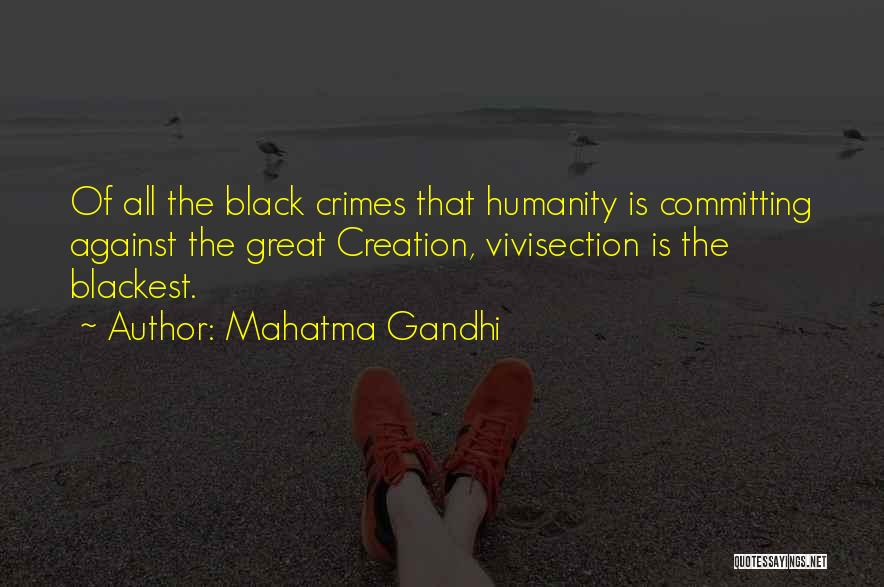 Committing Crimes Quotes By Mahatma Gandhi
