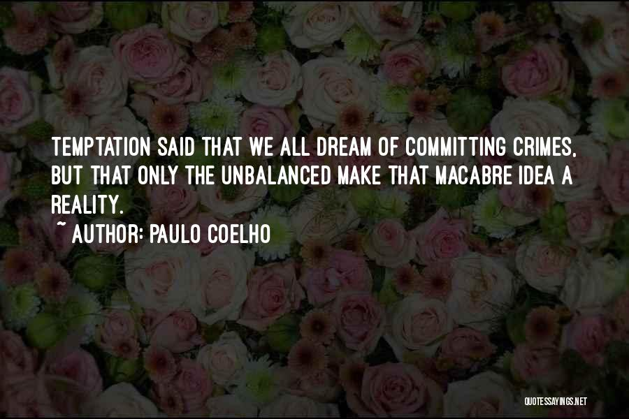 Committing Crimes Quotes By Paulo Coelho