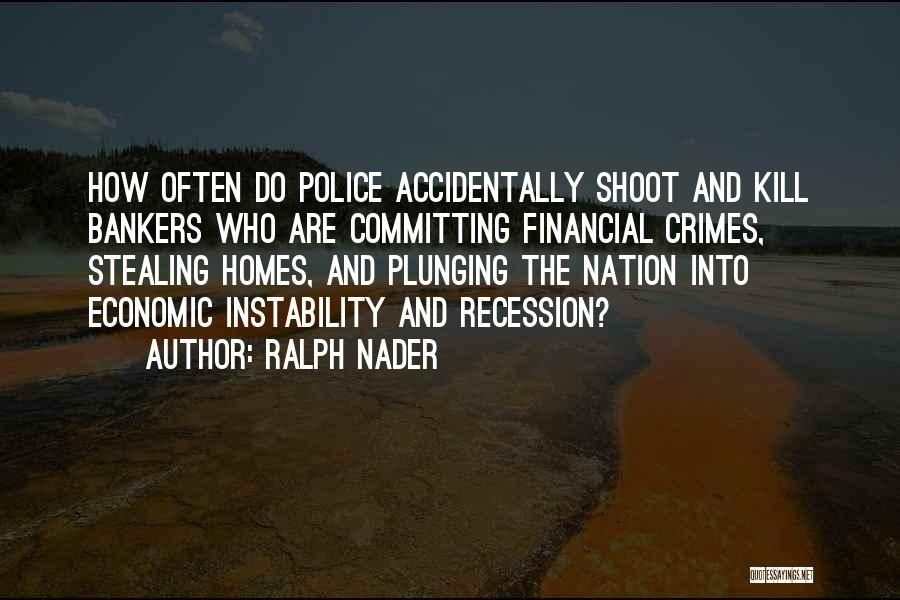Committing Crimes Quotes By Ralph Nader