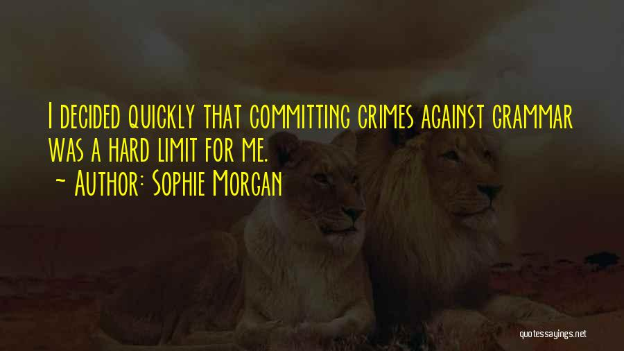Committing Crimes Quotes By Sophie Morgan