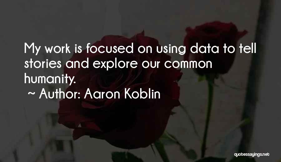 Common Humanity Quotes By Aaron Koblin