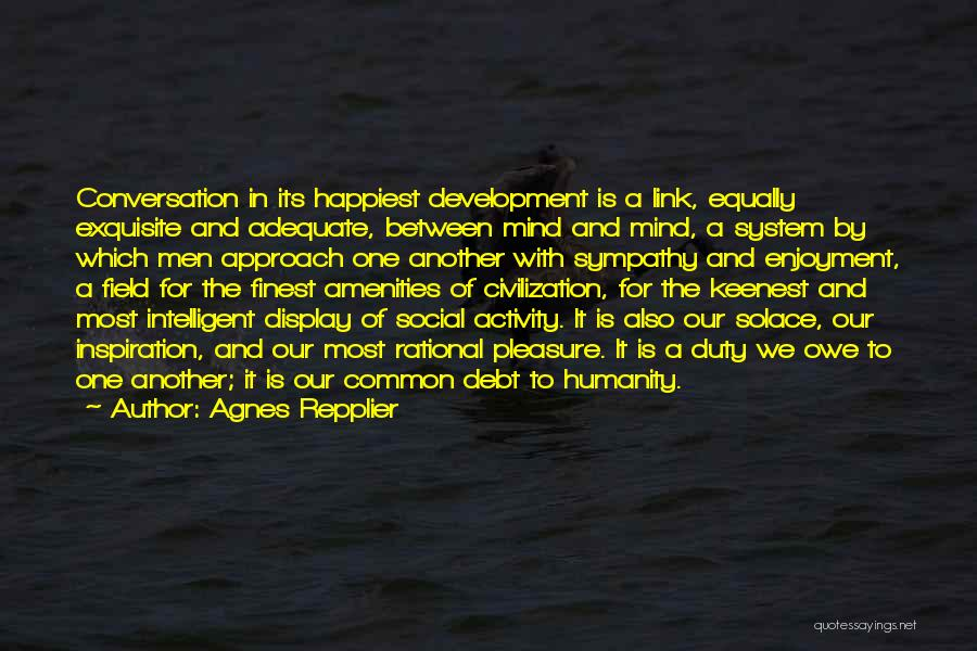 Common Humanity Quotes By Agnes Repplier