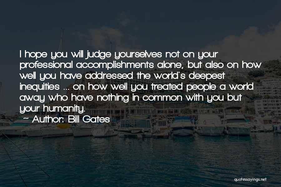 Common Humanity Quotes By Bill Gates