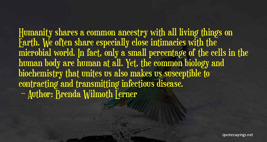 Common Humanity Quotes By Brenda Wilmoth Lerner