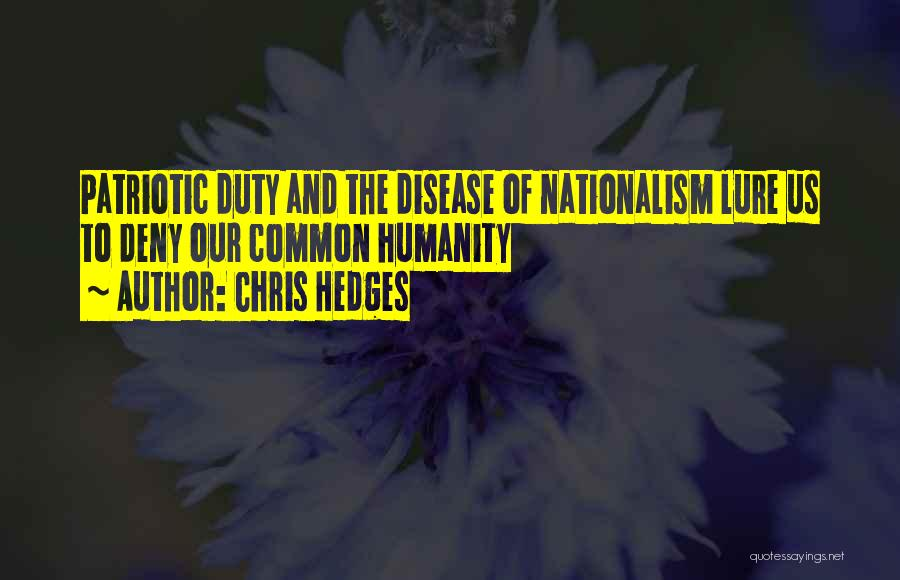 Common Humanity Quotes By Chris Hedges