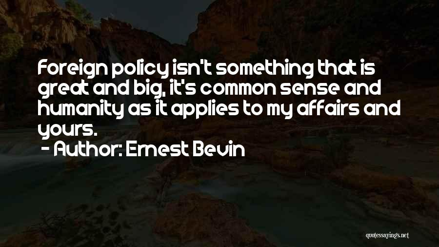 Common Humanity Quotes By Ernest Bevin