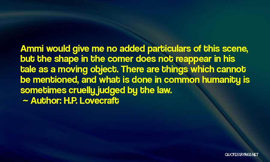 Common Humanity Quotes By H.P. Lovecraft