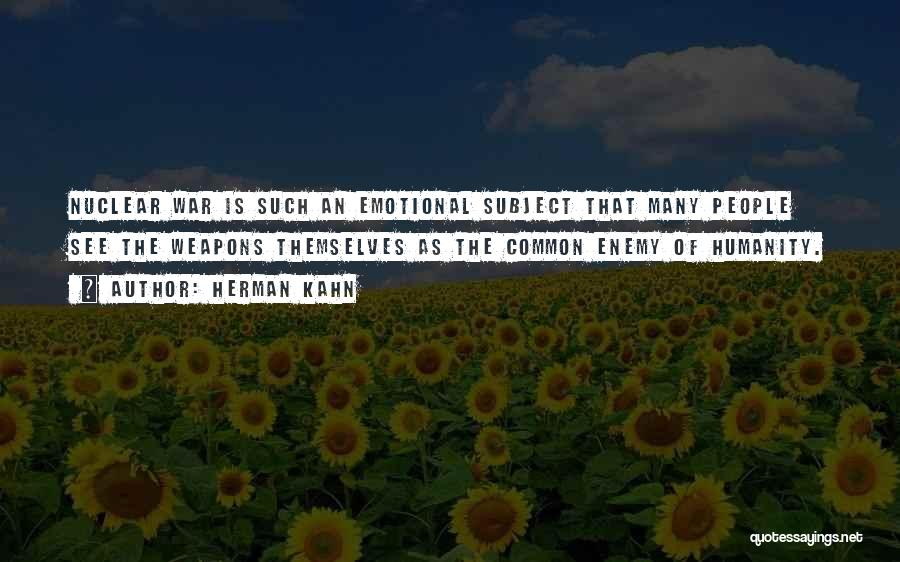 Common Humanity Quotes By Herman Kahn