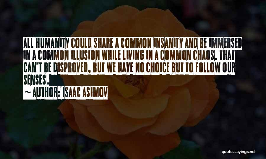 Common Humanity Quotes By Isaac Asimov