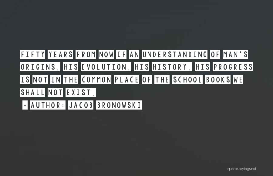 Common Humanity Quotes By Jacob Bronowski