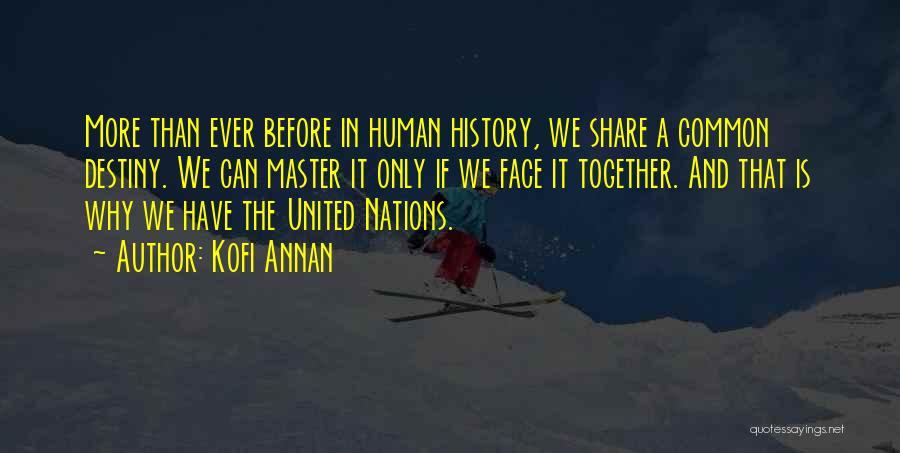 Common Humanity Quotes By Kofi Annan