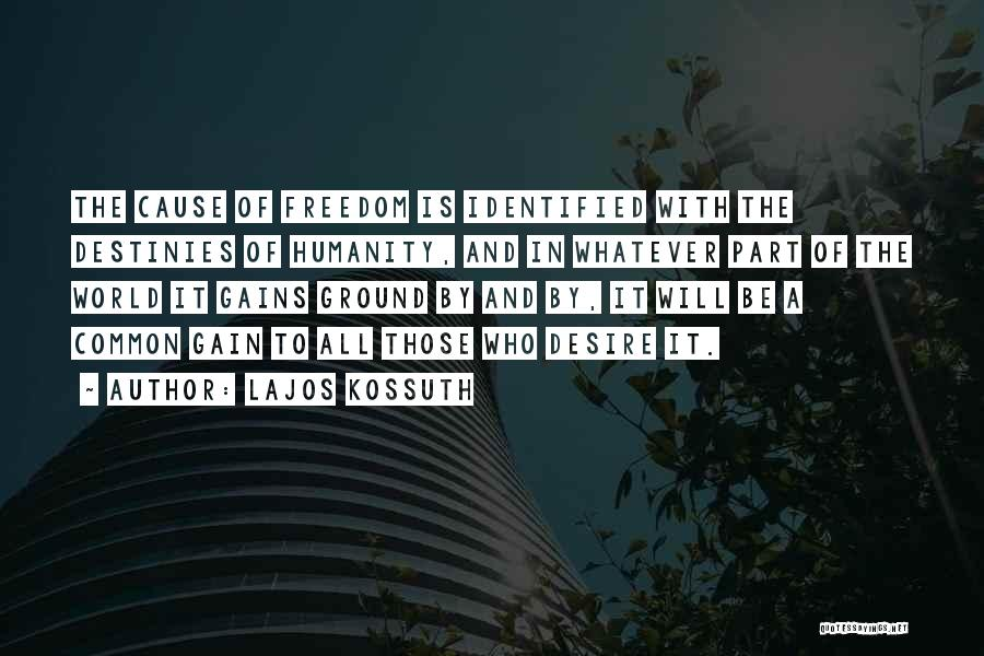 Common Humanity Quotes By Lajos Kossuth