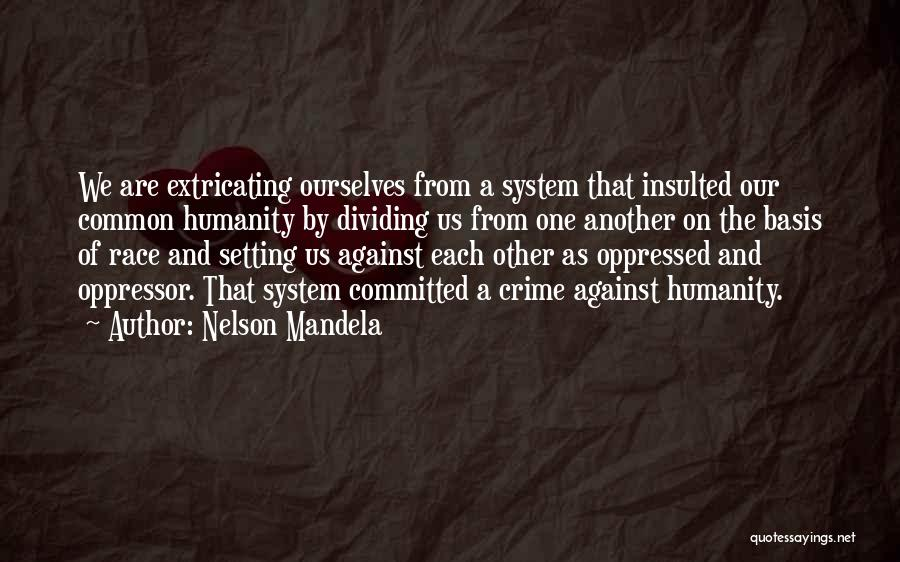 Common Humanity Quotes By Nelson Mandela