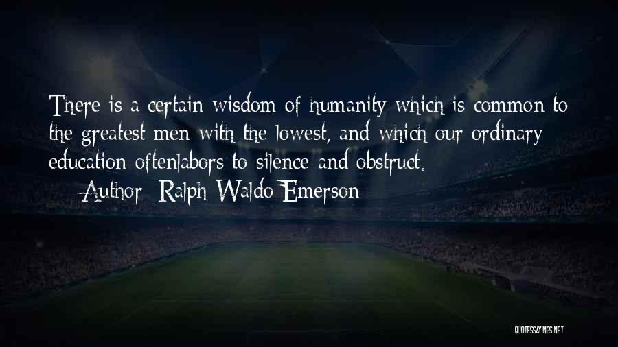 Common Humanity Quotes By Ralph Waldo Emerson
