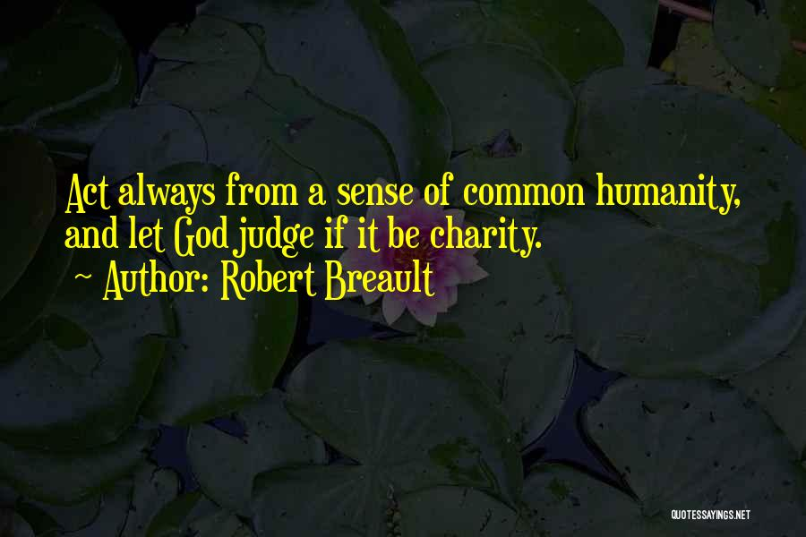 Common Humanity Quotes By Robert Breault