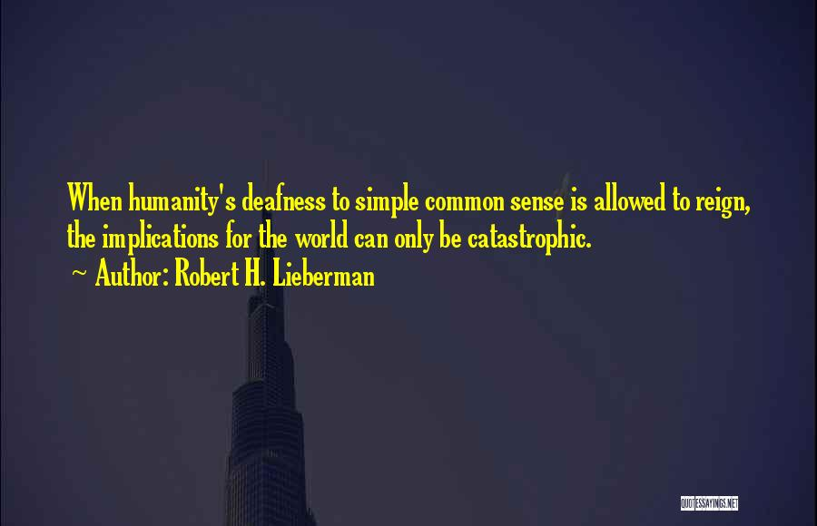 Common Humanity Quotes By Robert H. Lieberman