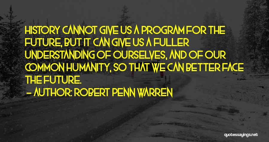 Common Humanity Quotes By Robert Penn Warren