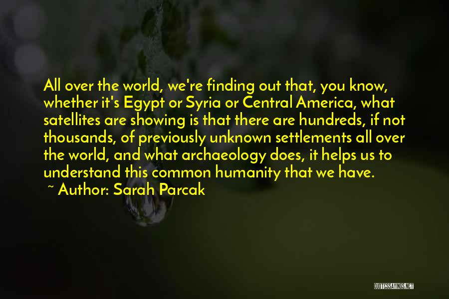 Common Humanity Quotes By Sarah Parcak
