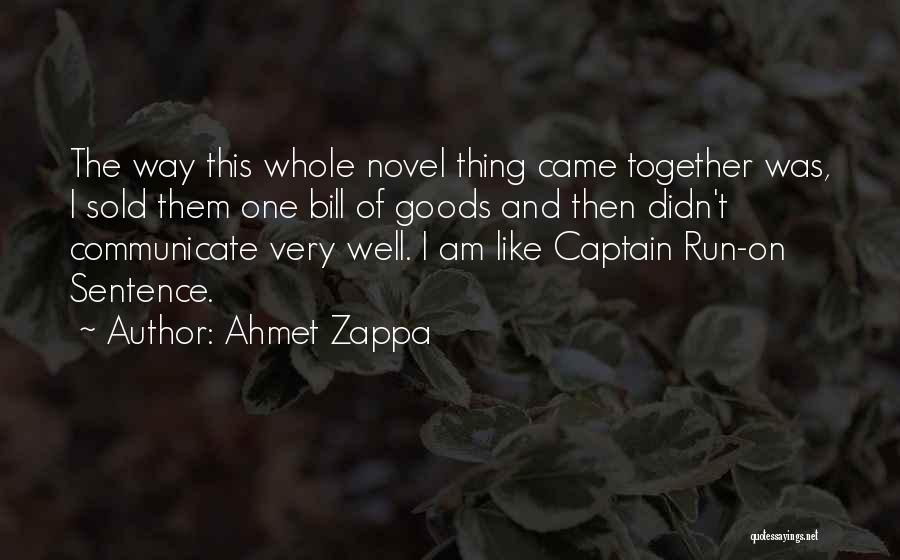 Communicate Well Quotes By Ahmet Zappa