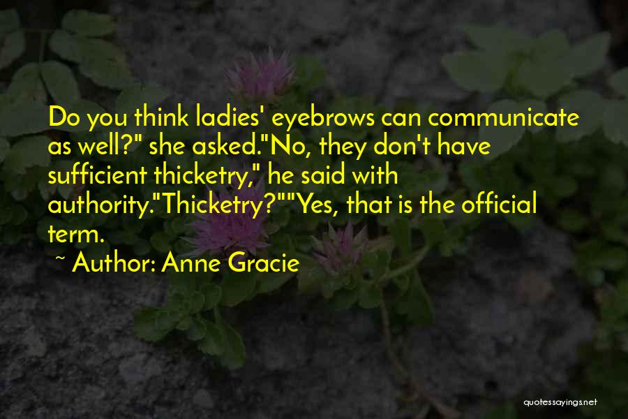 Communicate Well Quotes By Anne Gracie