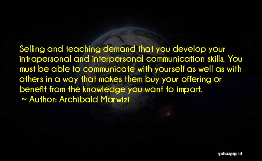Communicate Well Quotes By Archibald Marwizi