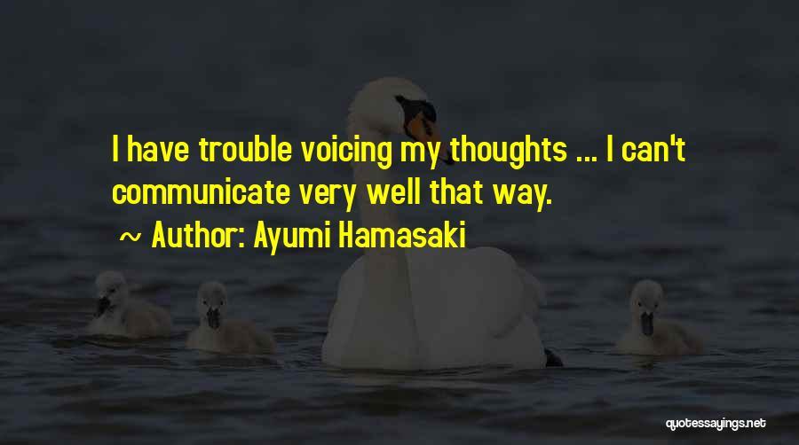 Communicate Well Quotes By Ayumi Hamasaki