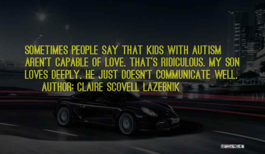 Communicate Well Quotes By Claire Scovell LaZebnik