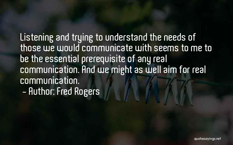 Communicate Well Quotes By Fred Rogers