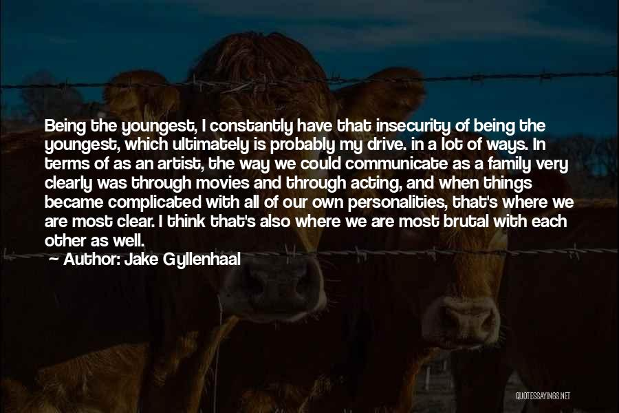 Communicate Well Quotes By Jake Gyllenhaal