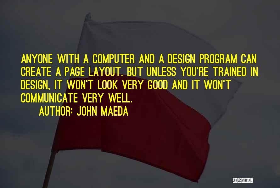 Communicate Well Quotes By John Maeda