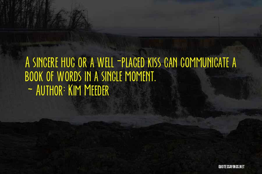 Communicate Well Quotes By Kim Meeder