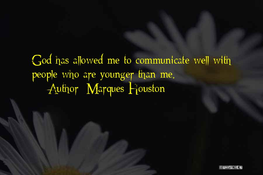 Communicate Well Quotes By Marques Houston