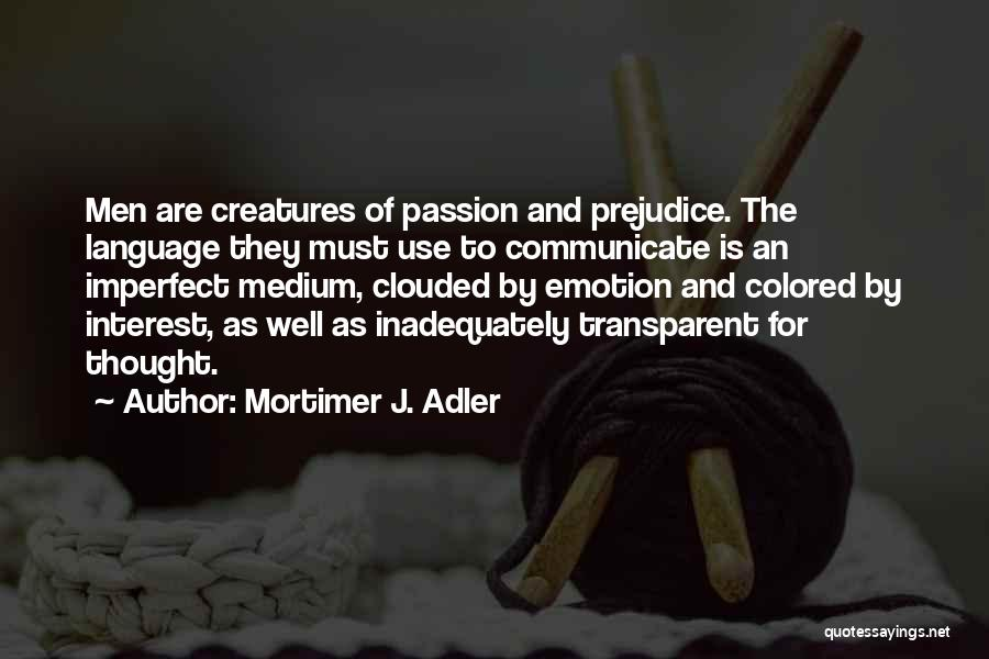 Communicate Well Quotes By Mortimer J. Adler
