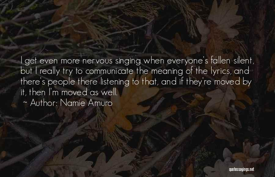 Communicate Well Quotes By Namie Amuro