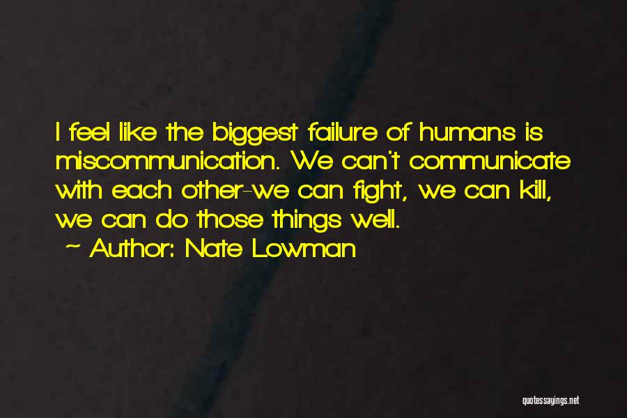 Communicate Well Quotes By Nate Lowman