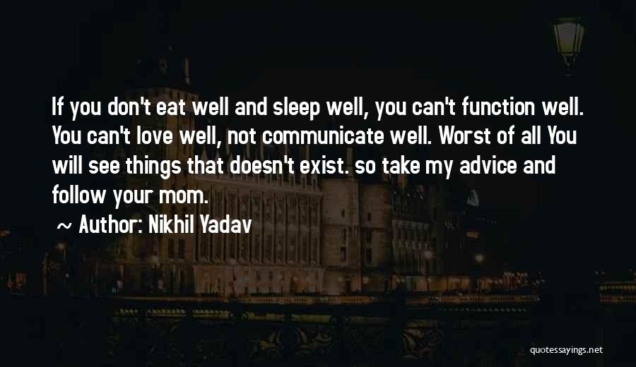 Communicate Well Quotes By Nikhil Yadav