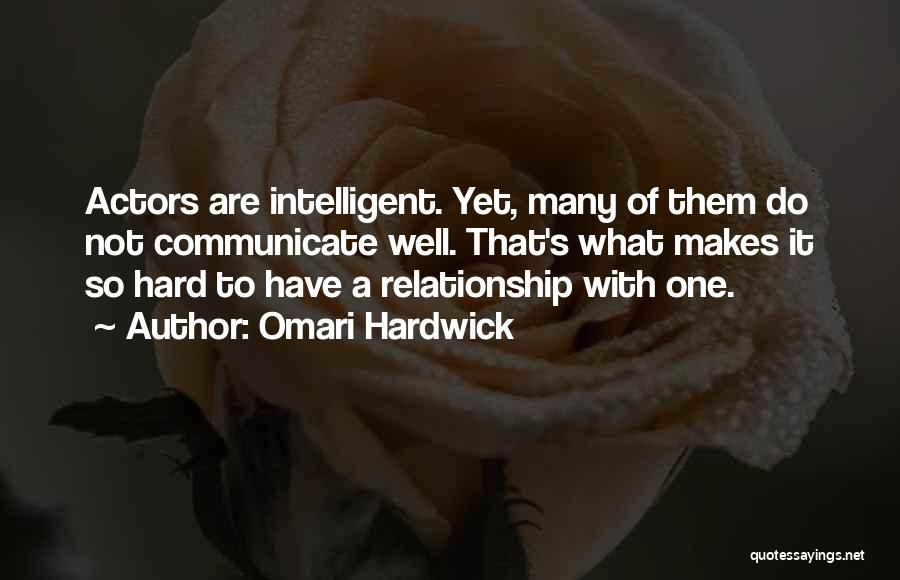 Communicate Well Quotes By Omari Hardwick