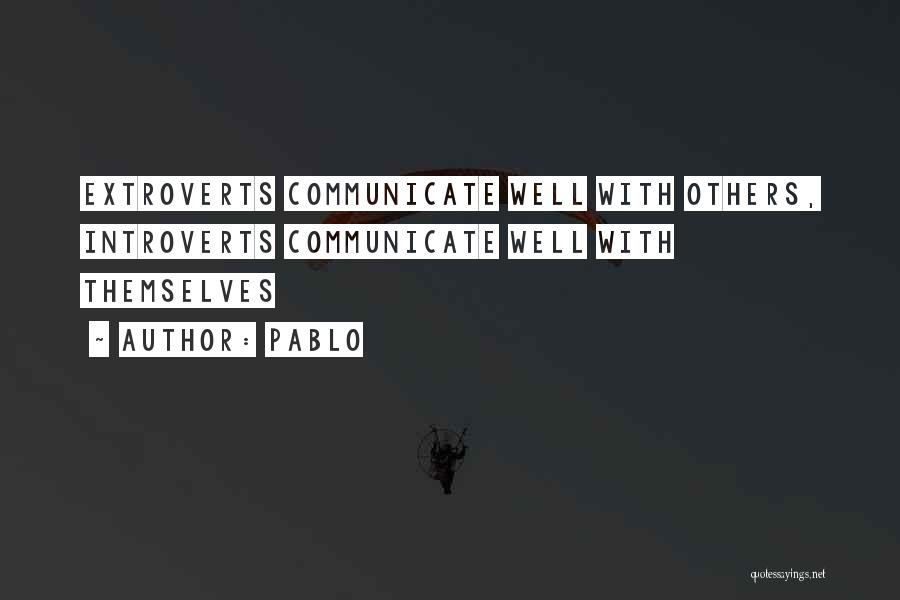 Communicate Well Quotes By Pablo